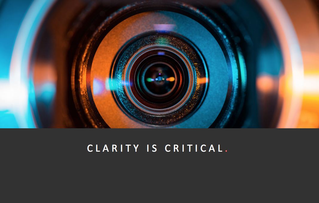 Clarity is critical