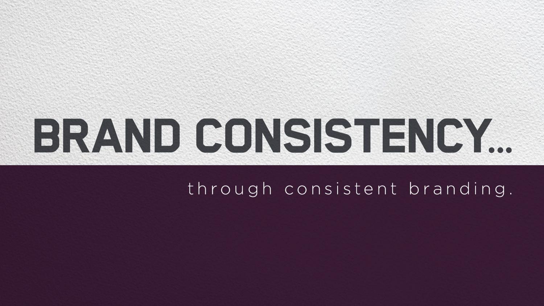 brand consistency thru consistent